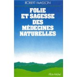 Folie et sagesse des médecines naturelles
